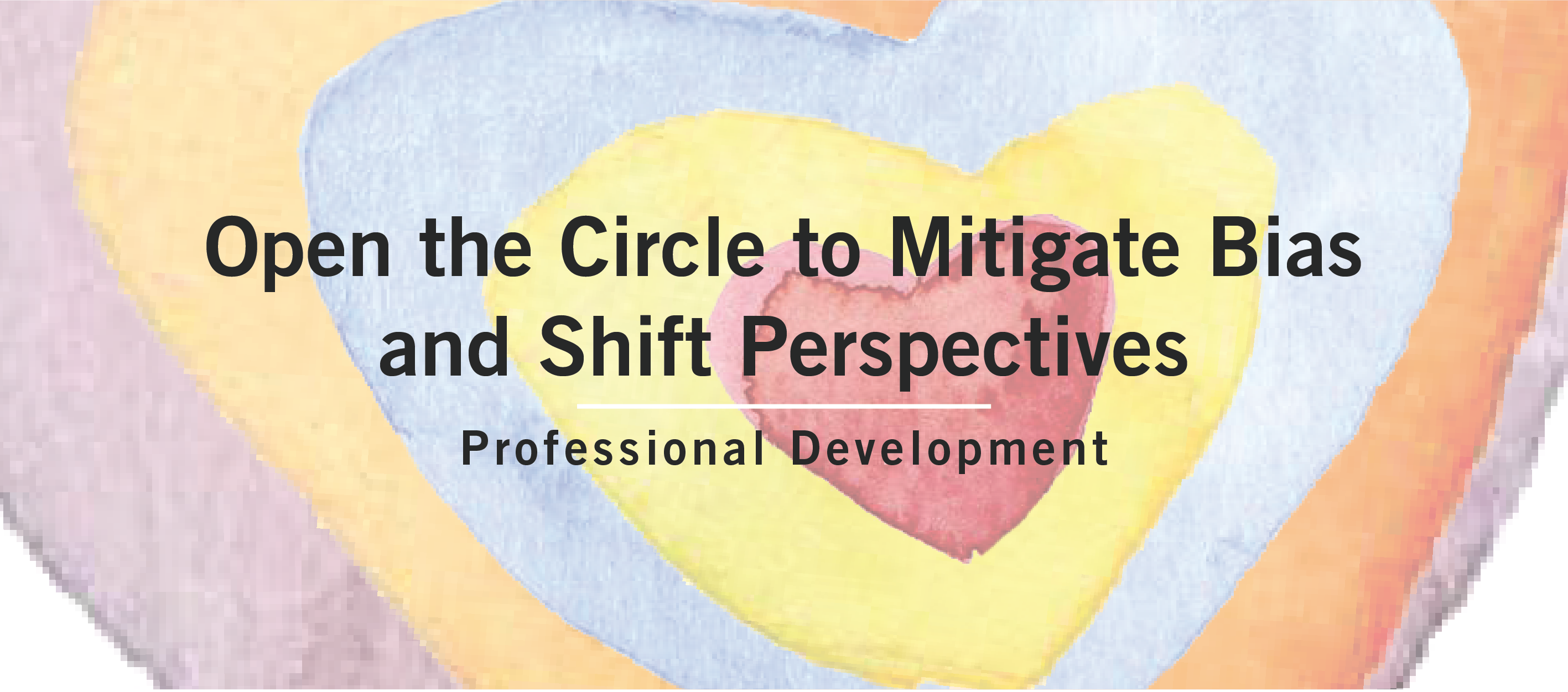 Open the Circle to Mitigate Bias and Shift Perspectives | August 6, 2021